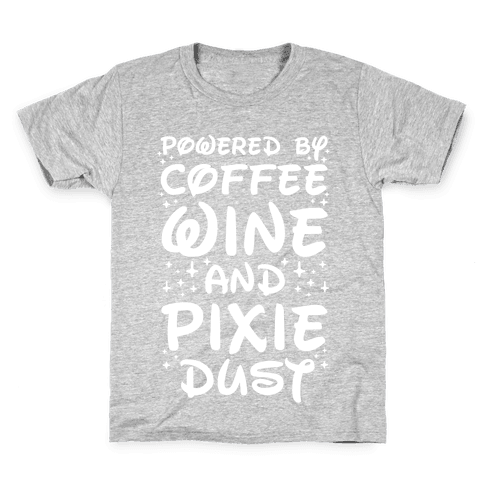 Powered By Coffee Wine And Pixie Dust Kids T-Shirt
