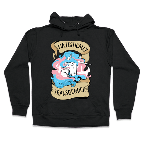 Majestically Transgender Hooded Sweatshirt