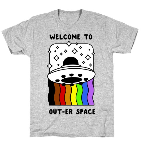 Welcome to Out-er Space T-Shirt
