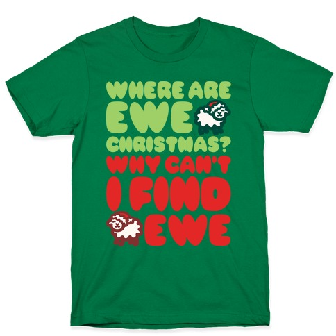 Where Are Ewe Christmas Parody White Print T-Shirt