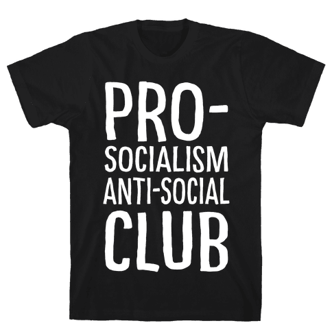 Pro-Socialism Anti-Social Club Mens T-Shirt