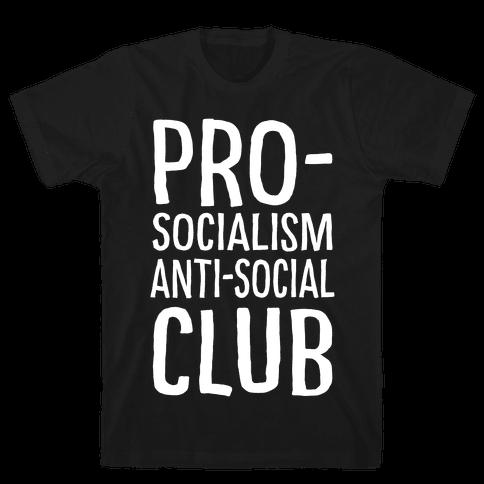 Pro-Socialism Anti-Social Club Mens T-Shirt