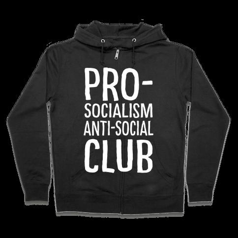 Pro-Socialism Anti-Social Club Zip Hoodie