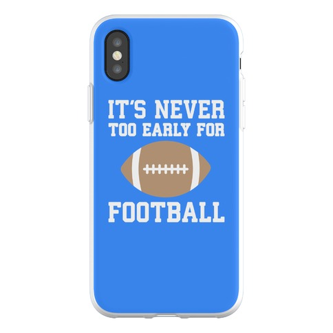 It's Never Too Early For Football Phone Flexi-Case