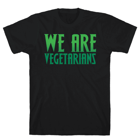 We Are Vegetarians Parody White Print Mens T-Shirt