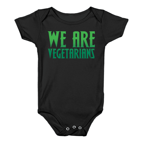 We Are Vegetarians Parody White Print Baby Onesy