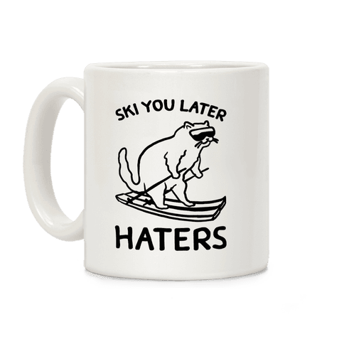 Ski You Later Haters Coffee Mug