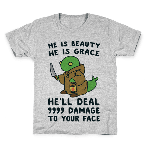 He is Beauty, He is Grace, He'll Deal 9999 Damage to your Face - Tonberry Kids T-Shirt