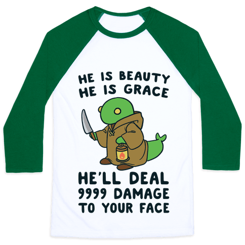 He is Beauty, He is Grace, He'll Deal 9999 Damage to your Face - Tonberry Baseball Tee