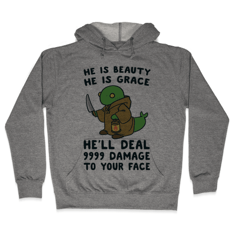 He is Beauty, He is Grace, He'll Deal 9999 Damage to your Face - Tonberry Hooded Sweatshirt