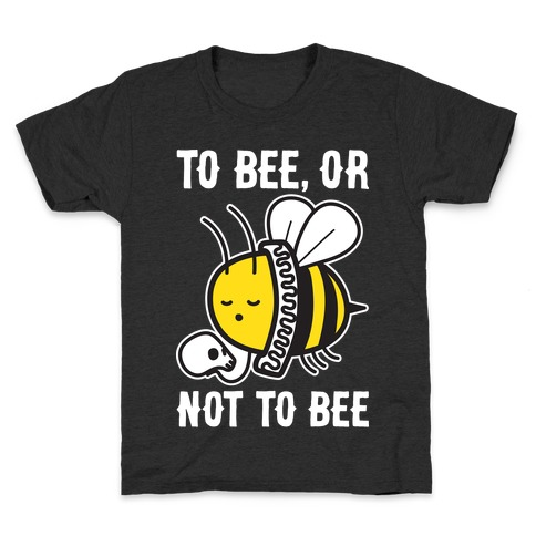 To Bee, Or Not To Bee Shakespeare Bee Kids T-Shirt