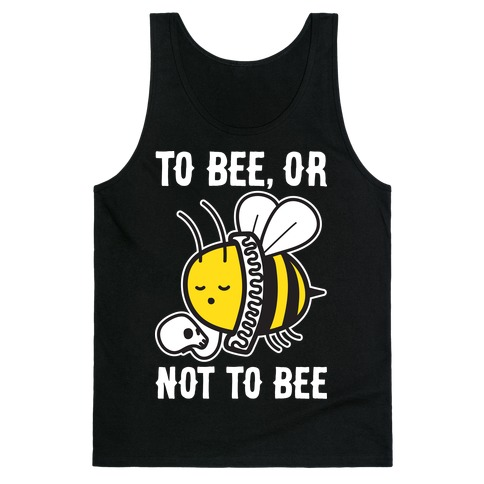To Bee, Or Not To Bee Shakespeare Bee Tank Top