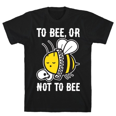 To Bee, Or Not To Bee Shakespeare Bee Mens/Unisex T-Shirt