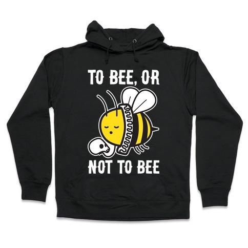 To Bee, Or Not To Bee Shakespeare Bee Hooded Sweatshirt