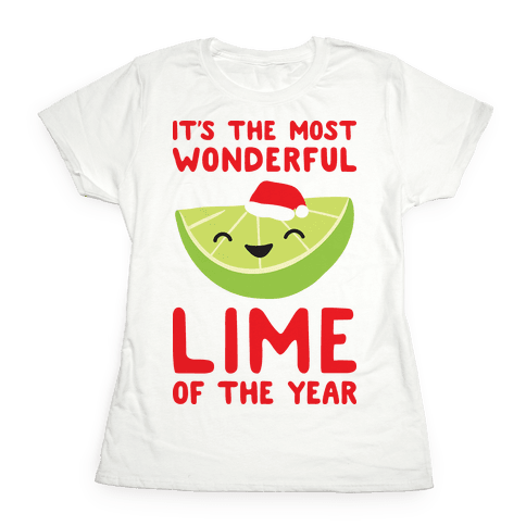 It's The Most Wonderful Lime of the Year Womens T-Shirt