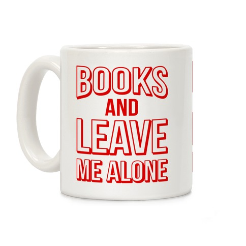 Books And Leave Me Alone Coffee Mug