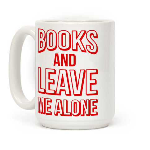 Books And Leave Me Alone Coffee Mug