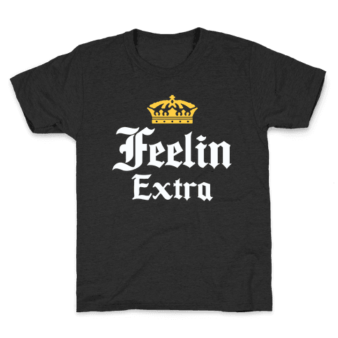Feelin Extra Corona Parody Kids T-Shirt