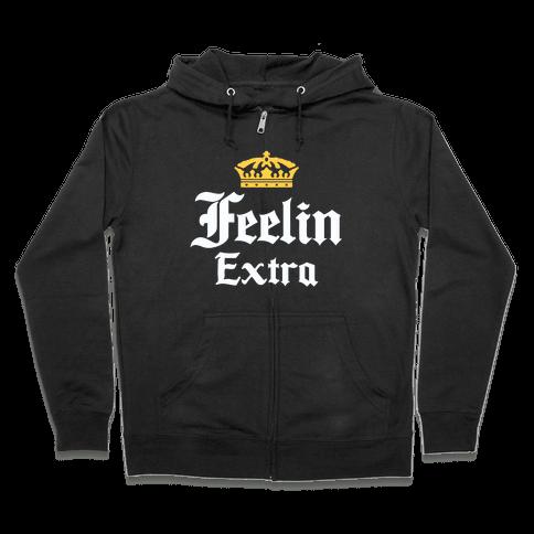 Feelin Extra Corona Parody Zip Hoodie