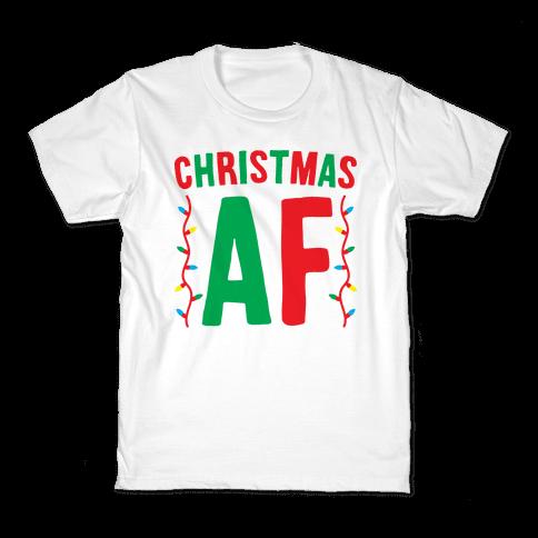 Christmas AF Kids T-Shirt
