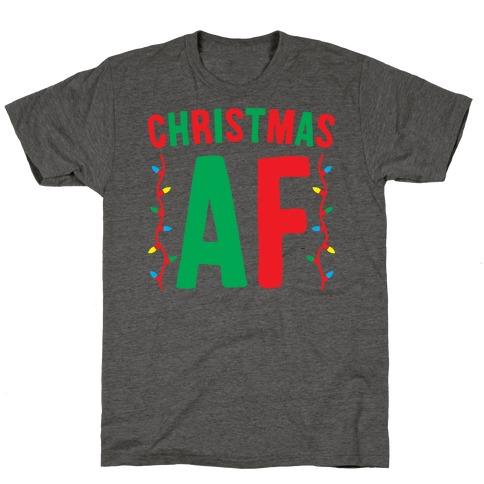 Christmas AF T-Shirt