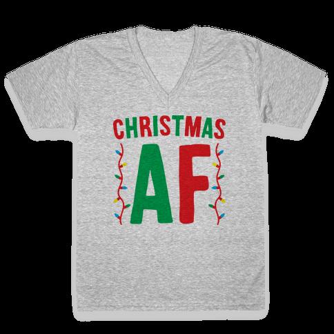 Christmas AF V-Neck Tee Shirt