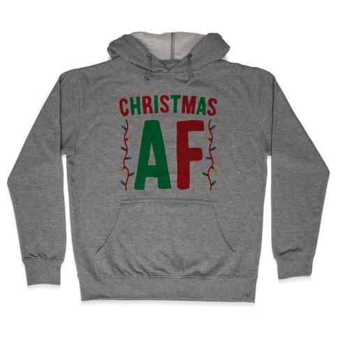 Christmas AF Hooded Sweatshirt