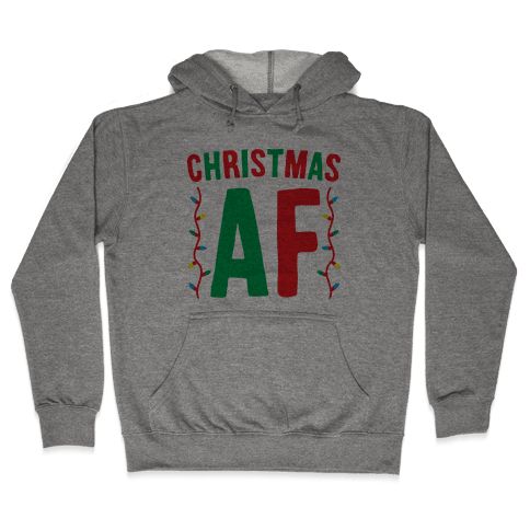 Christmas AF Hooded Sweatshirt