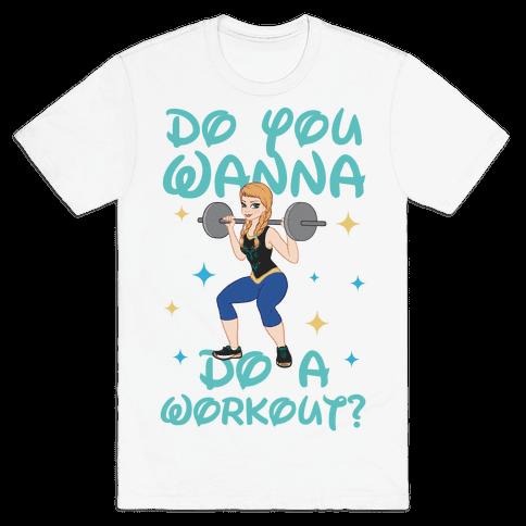 Do You Wanna Do a Workout (Princess Parody) Mens T-Shirt