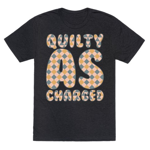 Quilty As Charged White Print T-Shirt