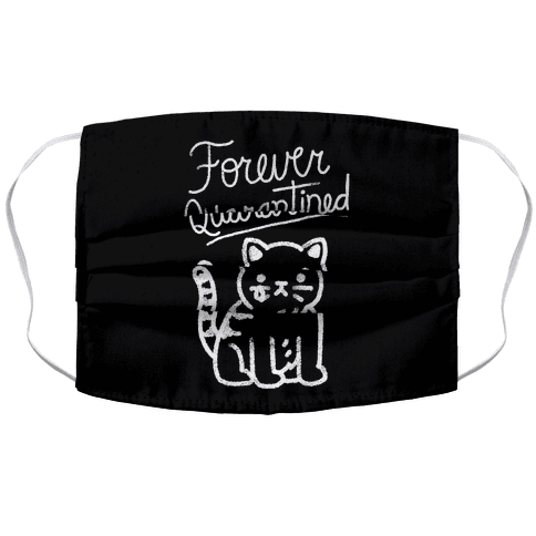 Forever Quarantined Cat Face Mask Cover