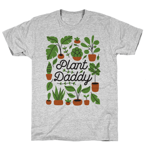 Plant Daddy Mens/Unisex T-Shirt