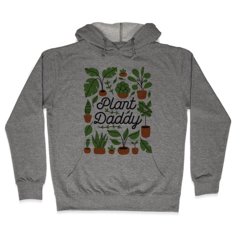 Plant Daddy Hooded Sweatshirt