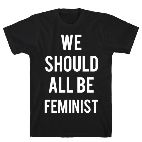 We Should All Be Feminist Mens T-Shirt