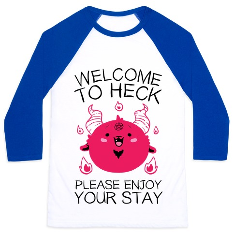 Welcome To Heck, Please Enjoy Your Stay Baseball Tee