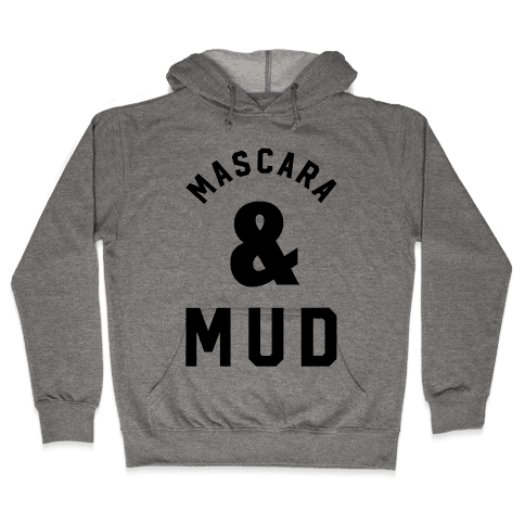 Mascara and Mud Hooded Sweatshirt