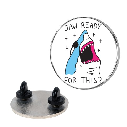 Jaw Ready For This? Shark pin