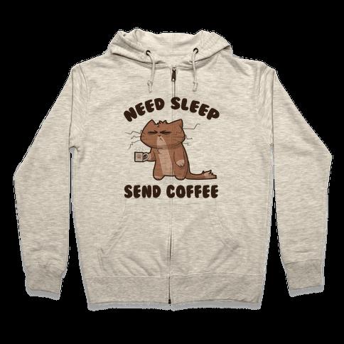 Need Sleep, Send Coffee Zip Hoodie