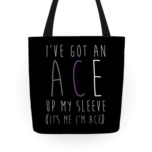 I've Got An Ace Up My Sleeve Tote