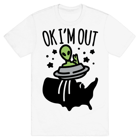 Ok I'm Out Mens T-Shirt