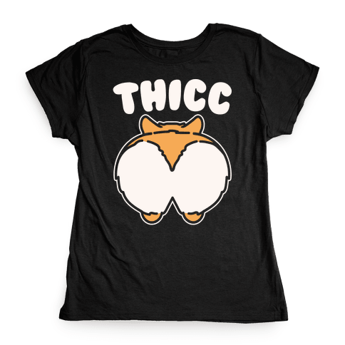 Thicc Corgi Butt Parody White Print Womens T-Shirt