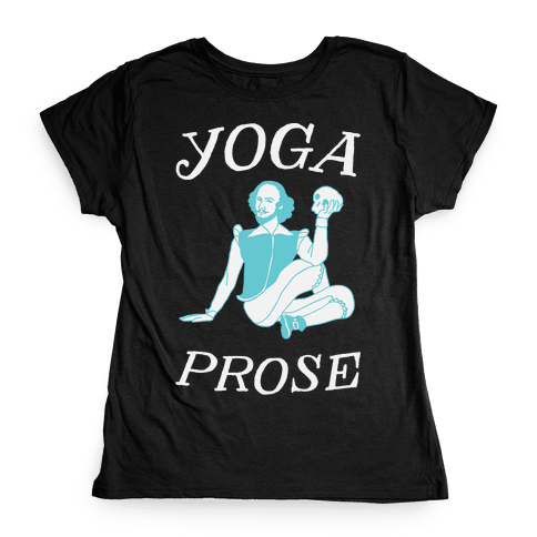 Yoga Prose Womens T-Shirt