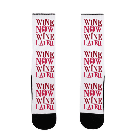 Wine Now Wine Later Sock