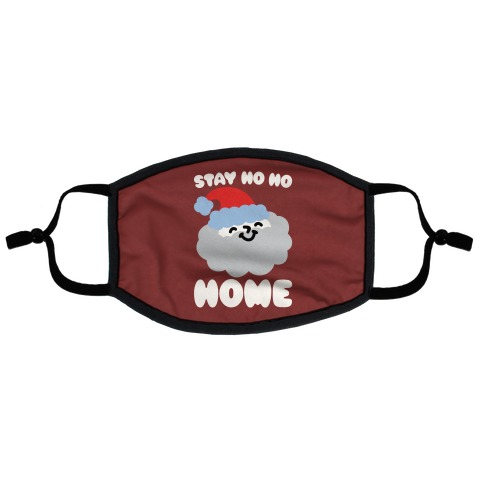 Stay Ho Ho Home  Flat Face Mask