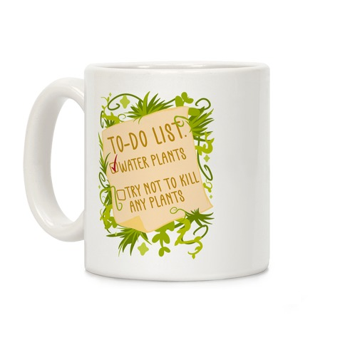 Try Not To Kill Any Plants To-Do List Coffee Mug