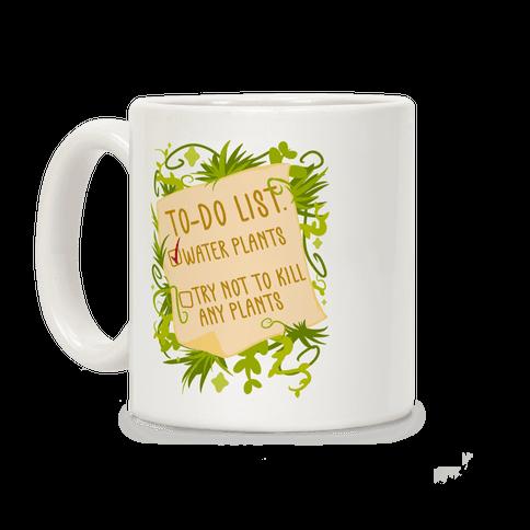 Try Not To Kill Any Plants To-Do List Coffee Mug