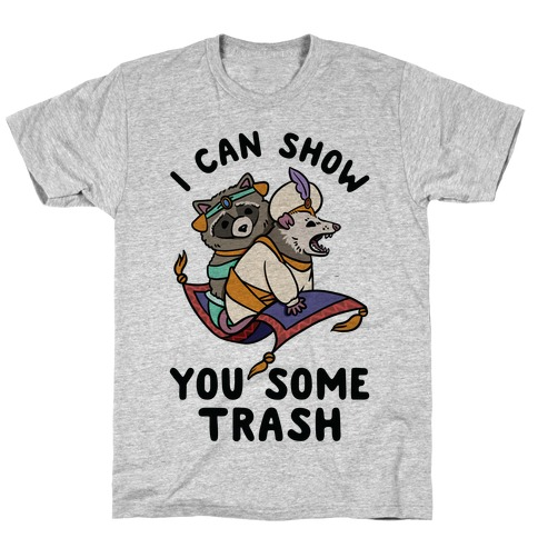 I Can Show You Some Trash Racoon Possum T-Shirt