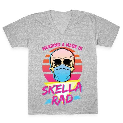 Wearing A Mask Is Skella Rad V-Neck Tee Shirt