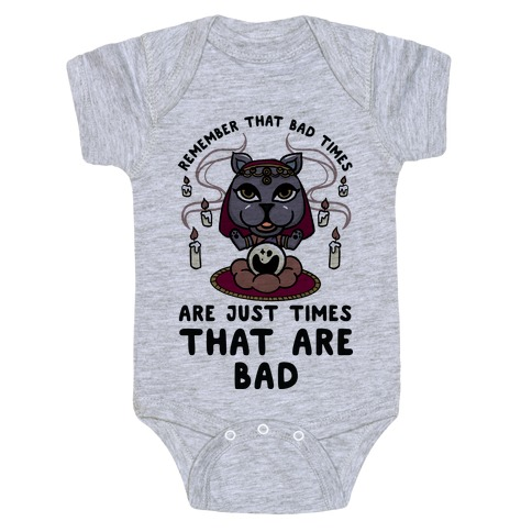 Remember That Bad Times are Just Times That Are Bad Katrina Baby Onesy