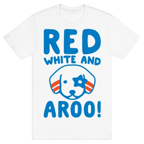 Red White and Aroo T-Shirt